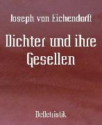 Cover-Bild zu Eichendorff, Joseph von: Dichter und ihre Gesellen (eBook)