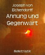Cover-Bild zu Eichendorff, Joseph von: Ahnung und Gegenwart (eBook)