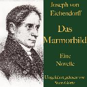 Cover-Bild zu Eichendorff, Joseph von: Joseph von Eichendorff: Das Marmorbild (Audio Download)
