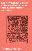 Cover-Bild zu The New English Canaan of Thomas Morton with Introductory Matter and Notes (eBook) von Morton, Thomas