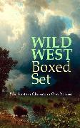 Cover-Bild zu WILD WEST Boxed Set: 150+ Western Classics in One Volume (eBook) von Chambers, Robert W.