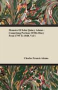 Cover-Bild zu Memoirs Of John Quincy Adams : Comprising Portions Of His Diary From 1795 To 1848 (eBook) von Adams, Charles Francis