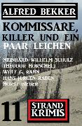 Cover-Bild zu Kommissare, Killer und ein paar Leichen: 10 Strand Krimis (eBook) von Bekker, Alfred