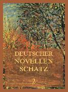 Cover-Bild zu Deutscher Novellenschatz 2 (eBook) von Stifter, Adalbert