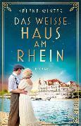 Cover-Bild zu Das Weiße Haus am Rhein (eBook) von Winter, Helene