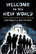 Cover-Bild zu Welcome to the New World von Halpern, Jake