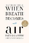 Cover-Bild zu Kalanithi, Paul: When Breath Becomes Air