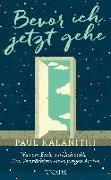 Cover-Bild zu Kalanithi, Paul: Bevor ich jetzt gehe