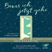 Cover-Bild zu Kalanithi, Paul: Bevor ich jetzt gehe (Audio Download)
