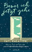 Cover-Bild zu Kalanithi, Paul: Bevor ich jetzt gehe (eBook)