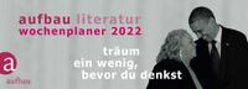 Cover-Bild zu Aufbau Literatur Wochenplaner 2022 von Böhm, Thomas (Hrsg.)