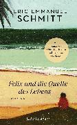 Cover-Bild zu Felix und die Quelle des Lebens
