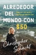 Cover-Bild zu Alrededor del mundo con $50 (eBook) von Schacht, Christopher