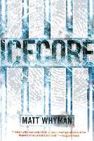 Cover-Bild zu Whyman, Matt: Icecore: A Thriller