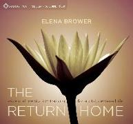 Cover-Bild zu Brower, Elena: The Return Home: Essential Meditation Training for a Vital, Centered Life