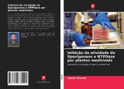 Cover-Bild zu Inibição da atividade da lipoxigenase e NTPDase por plantas medicinais von Ahmad, Saeed