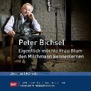 Cover-Bild zu Eigentlich möchte Frau Blum den Milchmann kennenlernen (Audio Download) von Bichsel, Peter