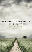 Cover-Bild zu Grill, Bartholomäus: Um uns die Toten (eBook)