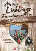 Cover-Bild zu Bahnmüller, Wilfried Und Lisa: Meine Lieblings-Familien-Alm Bayerische Hausberge
