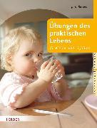 Cover-Bild zu Bläsius, Jutta: Übungen des praktischen Lebens für Kinder unter 3 Jahren (eBook)