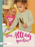 Cover-Bild zu Bläsius, Jutta: Den Alltag spielen