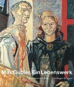 Cover-Bild zu Max Gubler. Ein Lebenswerk von Frehner, Matthias (Hrsg.)
