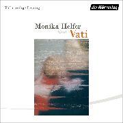 Cover-Bild zu Vati (Audio Download) von Helfer, Monika