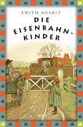 Cover-Bild zu Nesbit, Edith: Die Eisenbahnkinder