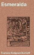 Cover-Bild zu Burnett, Frances Hodgson: Esmeralda (eBook)