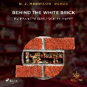 Cover-Bild zu Burnett, Frances Hodgson: B. J. Harrison Reads Behind the White Brick (Audio Download)