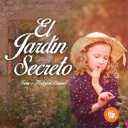 Cover-Bild zu Burnett, Frances Hodgson: El jardín secreto (Audio Download)