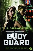 Cover-Bild zu Bradford, Chris: Bodyguard - Die Entscheidung (eBook)