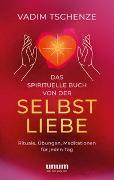 Cover-Bild zu Das spirituelle Buch von der Selbstliebe von Tschenze, Vadim