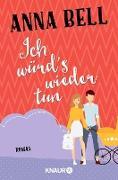 Cover-Bild zu Bell, Anna: Ich würd's wieder tun (eBook)