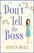 Cover-Bild zu Bell, Anna: Don't Tell the Boss (eBook)