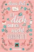 Cover-Bild zu Bell, Anna: Auf dich war ich nicht vorbereitet (eBook)
