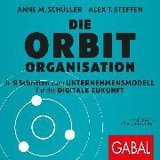 Cover-Bild zu Die Orbit-Organisation (Audio Download) von Schüller, Anne M.