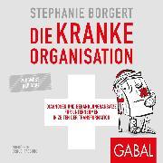 Cover-Bild zu Die kranke Organisation (Audio Download) von Borgert, Stephanie