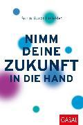 Cover-Bild zu Nimm deine Zukunft in die Hand (eBook) von Busch-Holfelder, Katrin