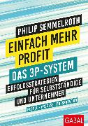 Cover-Bild zu Einfach mehr Profit: Das 3P-System (eBook) von Semmelroth, Philip