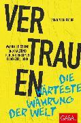 Cover-Bild zu Vertrauen - die härteste Währung der Welt (eBook) von Zschiesche, Arnd