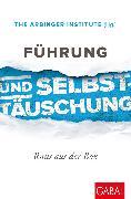 Cover-Bild zu Führung und Selbsttäuschung (eBook) von The Arbinger Institute (Hrsg.)