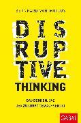 Cover-Bild zu Disruptive Thinking (eBook) von Mutius, Bernhard von