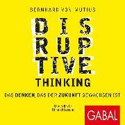 Cover-Bild zu Disruptive Thinking (Audio Download) von Mutius, Bernhard von