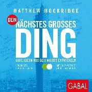 Cover-Bild zu Dein nächstes großes Ding (Audio Download) von Mockridge, Matthew