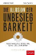 Cover-Bild zu Die Illusion der Unbesiegbarkeit (eBook) von Krebs, Andreas
