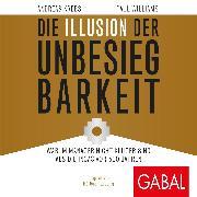 Cover-Bild zu Die Illusion der Unbesiegbarkeit (Audio Download) von Krebs, Andreas