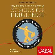 Cover-Bild zu Unternehmertum ist nichts für Feiglinge (Audio Download) von Schmitz, Günter