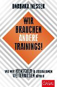 Cover-Bild zu Wir brauchen andere Trainings! (eBook) von Messer, Barbara