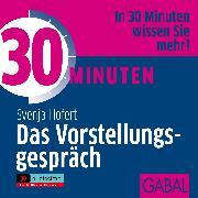 Cover-Bild zu 30 Minuten Das Vorstellungsgepräch (Audio Download) von Hofert, Svenja